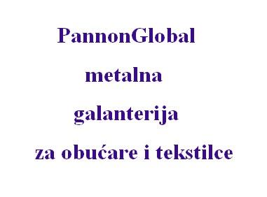 Konac i metalna galanterija za obućarsku i tekstilnu industriju PannonGlobal
